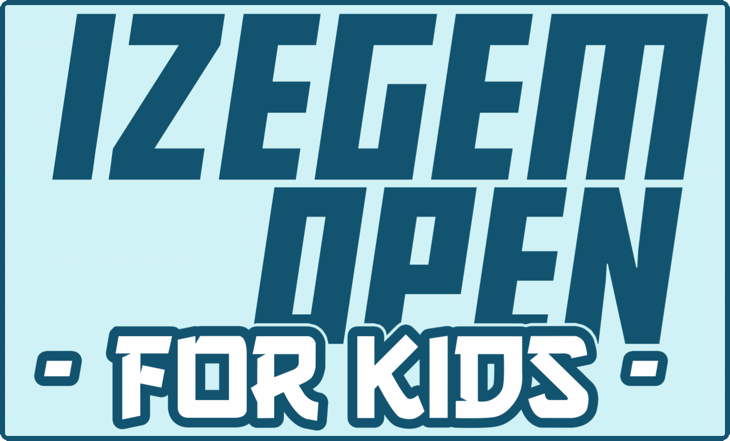 Izegem Open for Kids